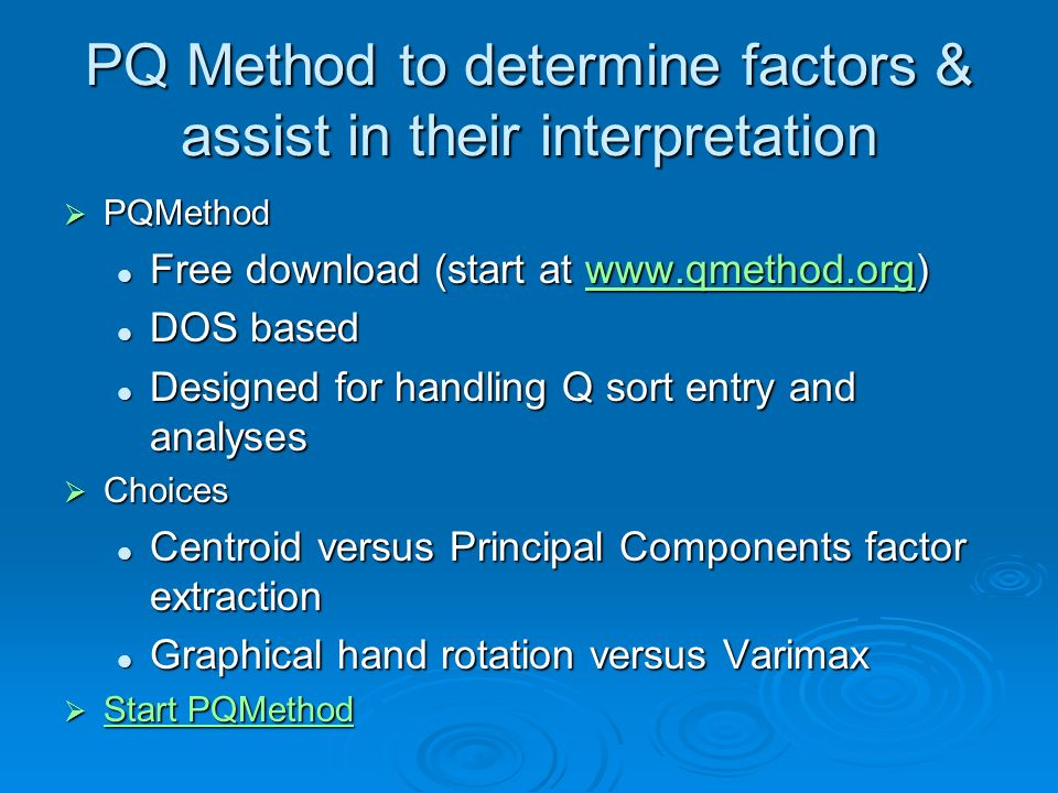 PQ Method to determine factors & assist in their interpretation