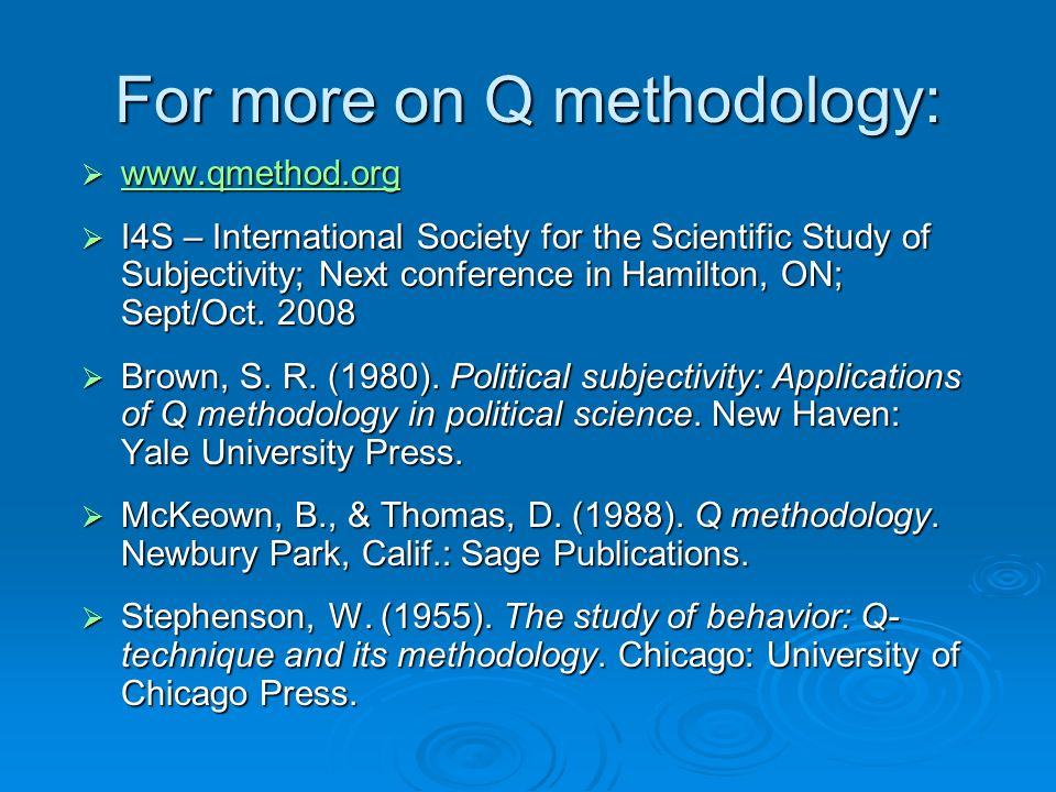 For more on Q methodology:
