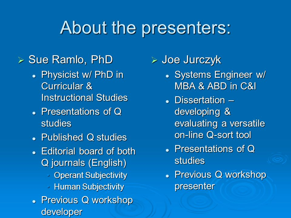 About the presenters: Sue Ramlo, PhD Joe Jurczyk