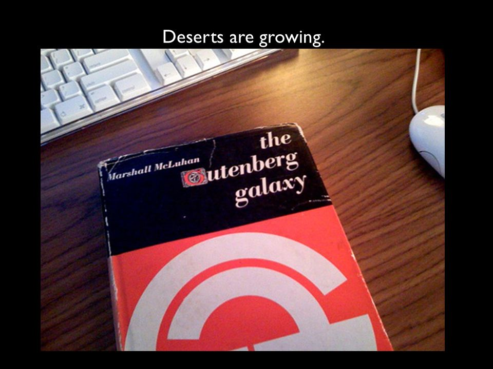 Deserts are growing.