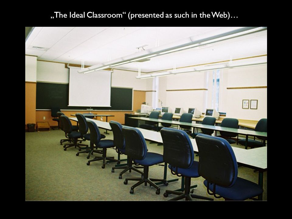 """""""The Ideal Classroom (presented as such in the Web)…"""