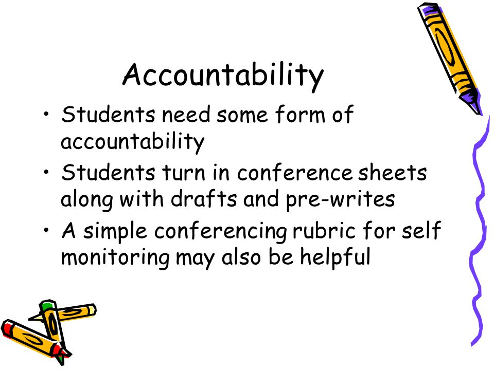 Accountability Students need some form of accountability