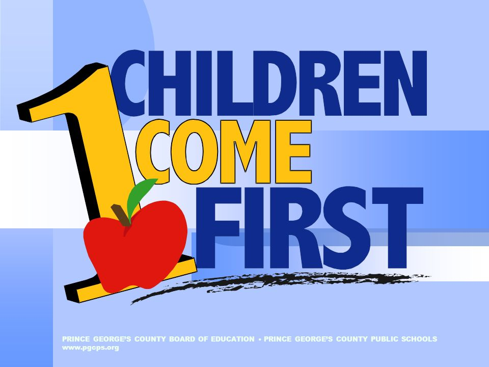 PRINCE GEORGE'S COUNTY BOARD OF EDUCATION • PRINCE GEORGE'S COUNTY PUBLIC SCHOOLS