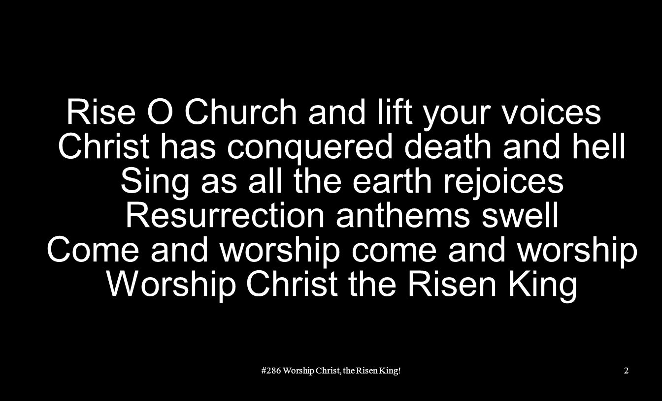 #286 Worship Christ, the Risen King!