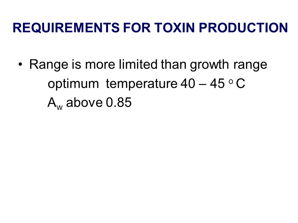 REQUIREMENTS FOR TOXIN PRODUCTION