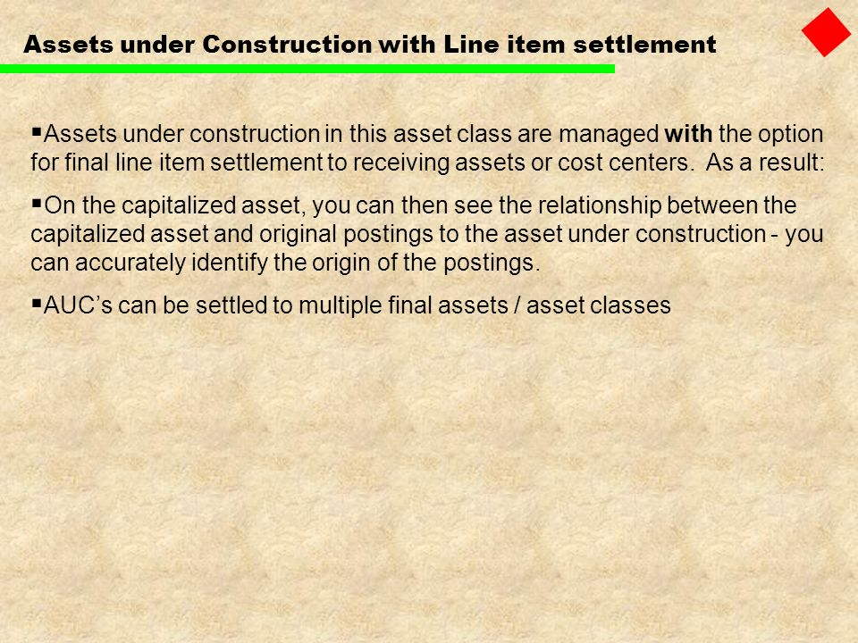 Assets under Construction with Line item settlement