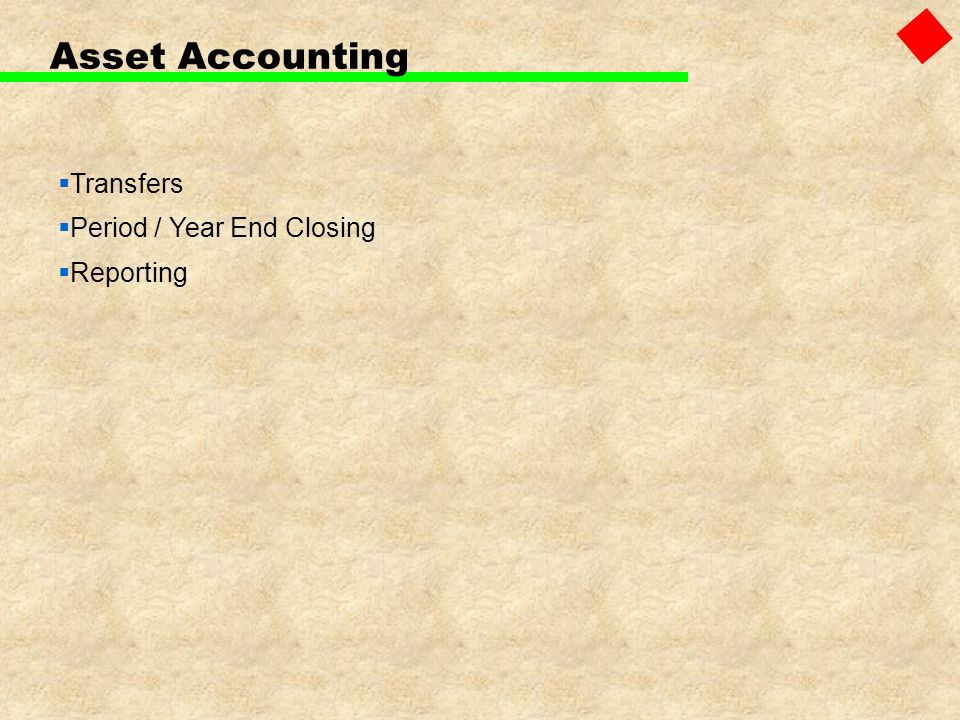 Asset Accounting Transfers Period / Year End Closing Reporting