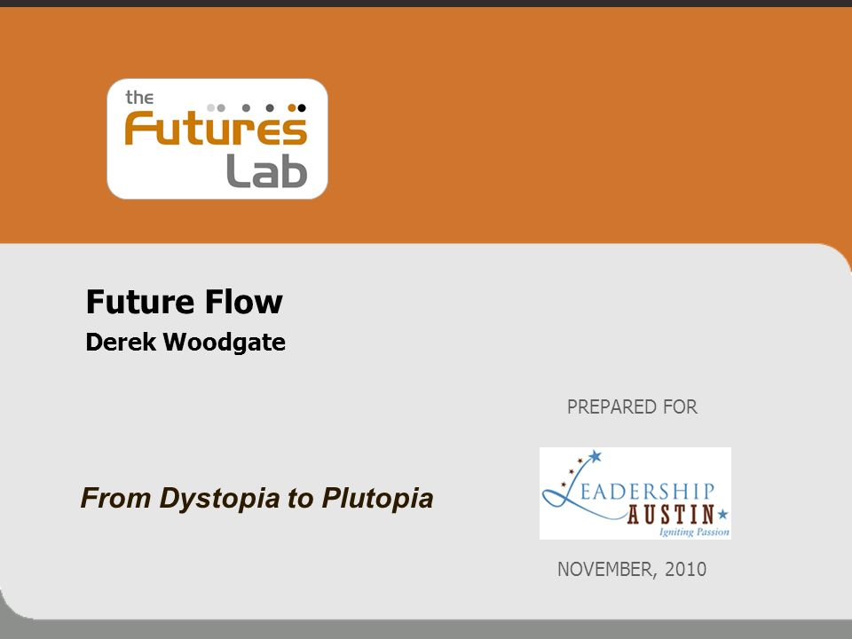 Future Flow From Dystopia to Plutopia Derek Woodgate PREPARED FOR