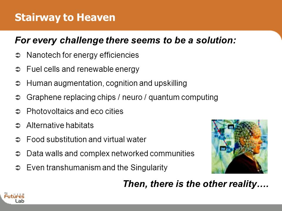 Stairway to Heaven For every challenge there seems to be a solution:
