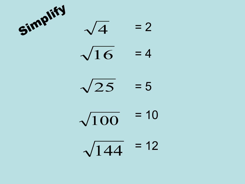 Simplify = 2 = 4 = 5 = 10 = 12