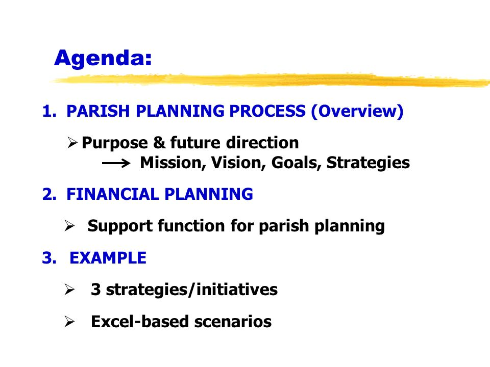 Agenda: PARISH PLANNING PROCESS (Overview)