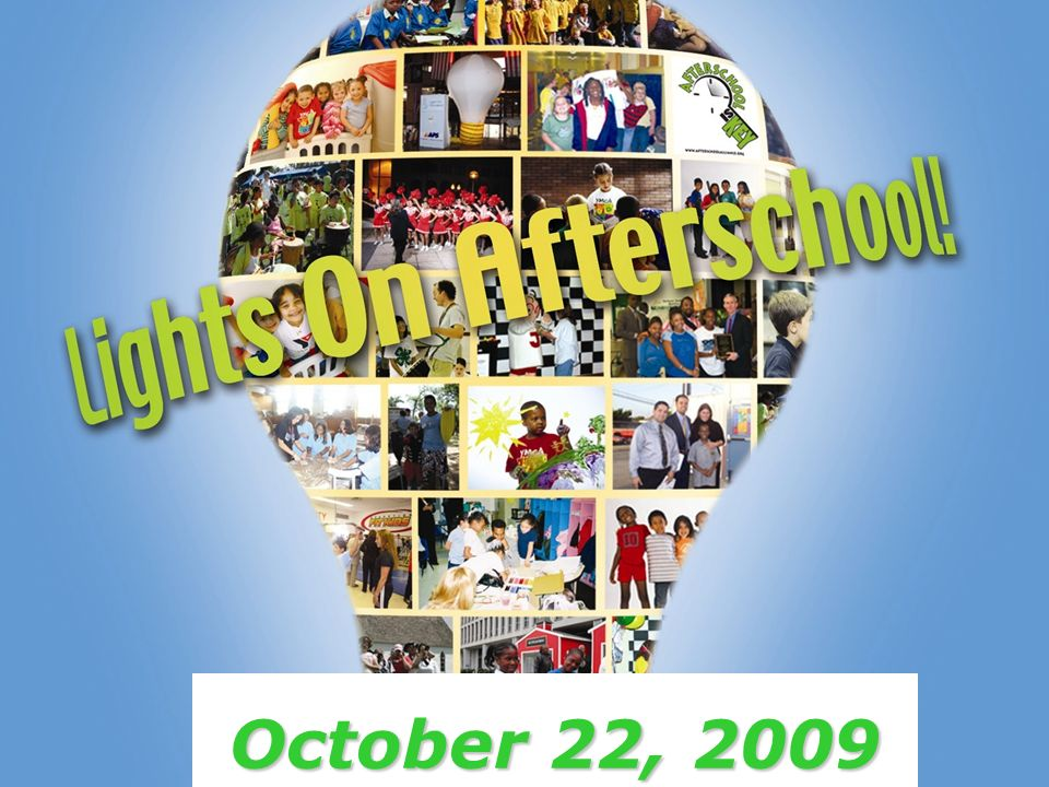 October 22, 2009 www.afterschoolalliance.org