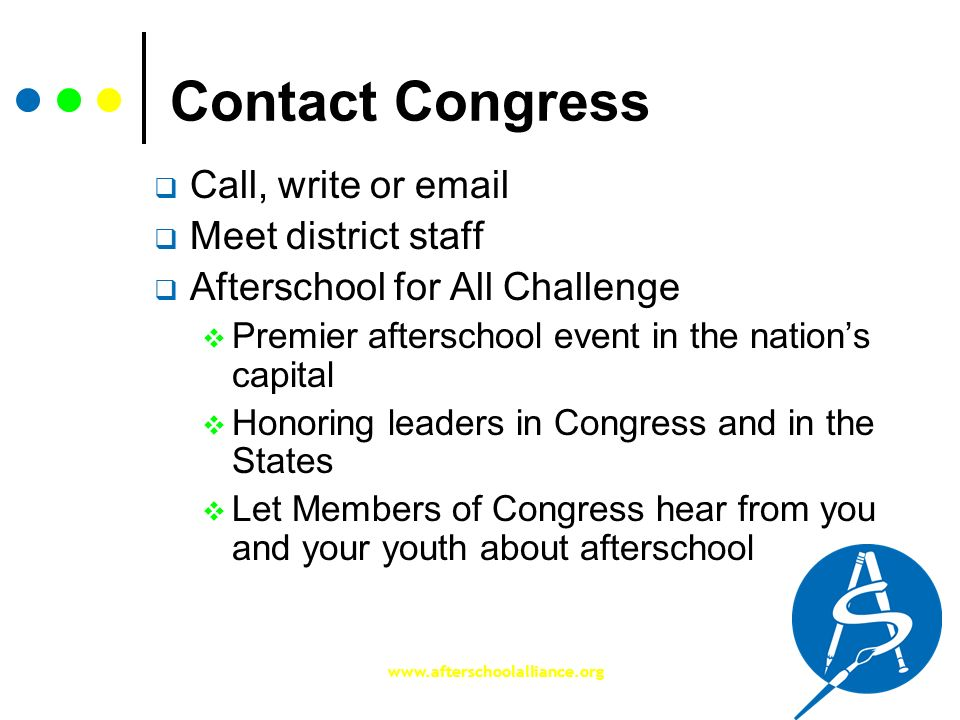 Contact Congress Call, write or email Meet district staff