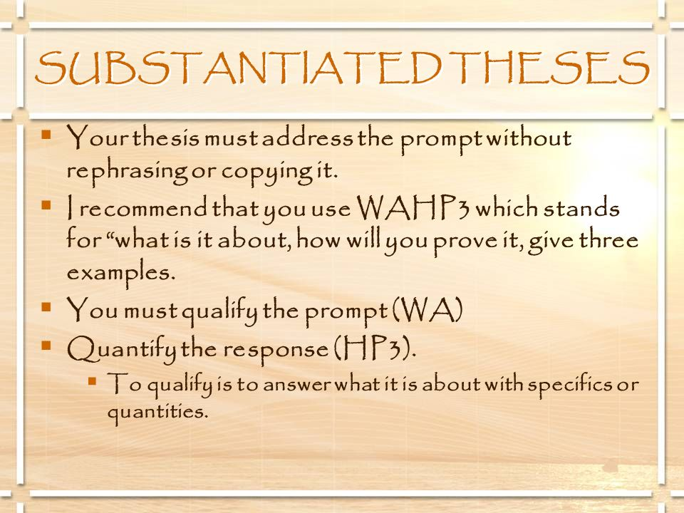 Substantiated ThesesYour thesis must address the prompt without rephrasing or copying it.