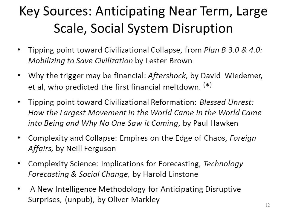 Key Sources: Anticipating Near Term, Large Scale, Social System Disruption
