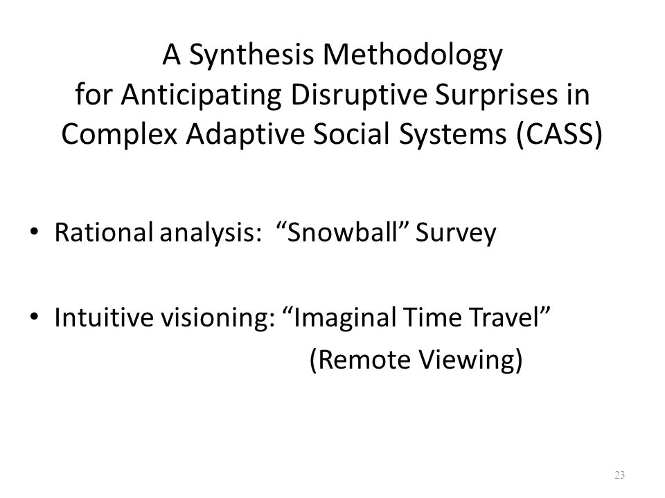 A Synthesis Methodology for Anticipating Disruptive Surprises in Complex Adaptive Social Systems (CASS)