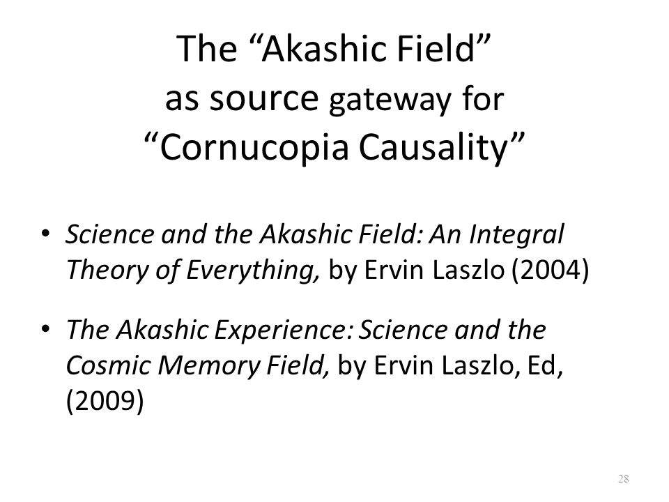 The Akashic Field as source gateway for Cornucopia Causality