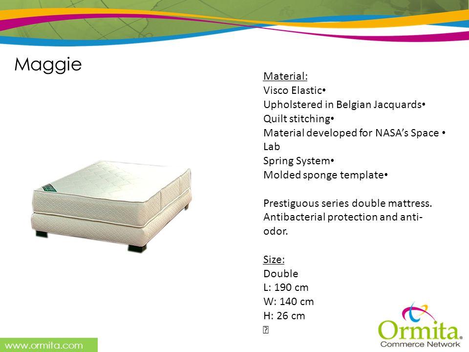 Maggie Material: Visco Elastic Upholstered in Belgian Jacquards