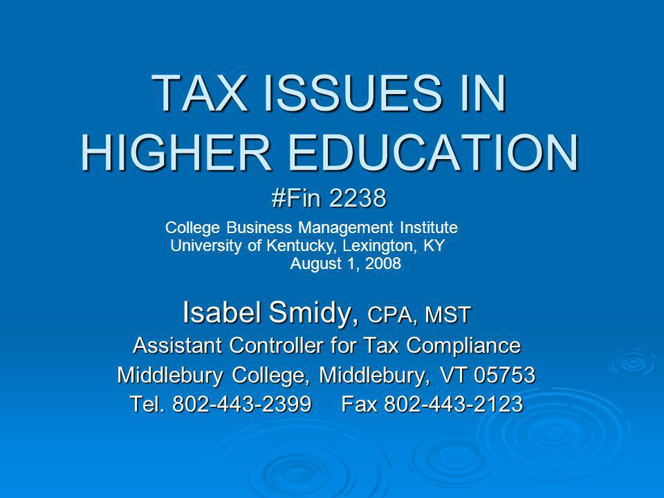 TAX ISSUES IN HIGHER EDUCATION #Fin 2238