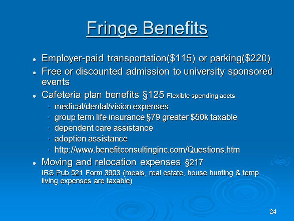 Fringe Benefits Employer-paid transportation($115) or parking($220)