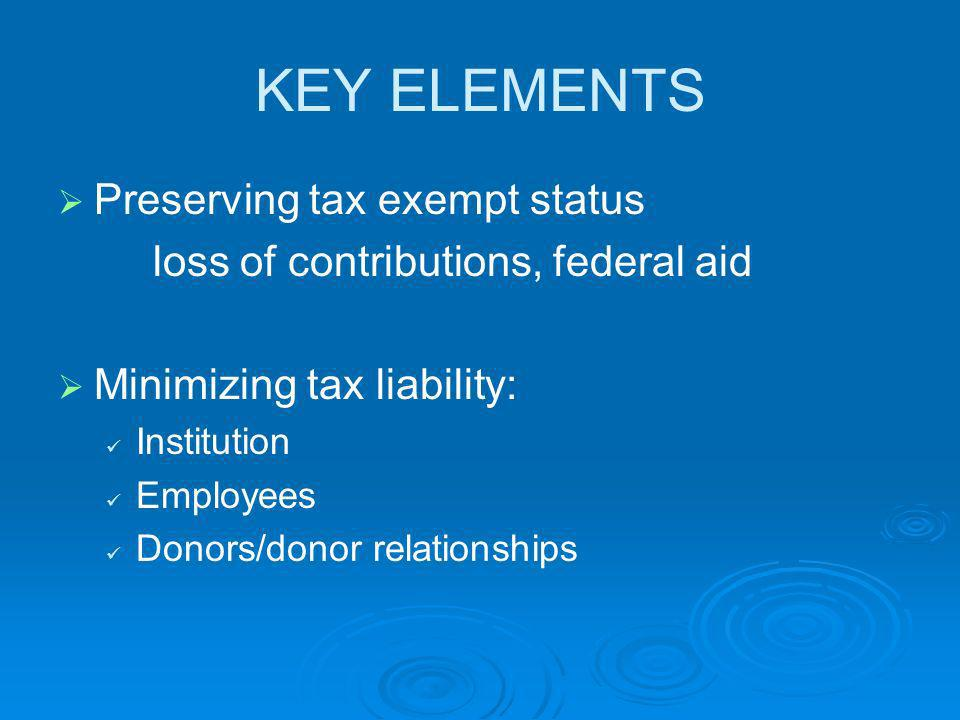 KEY ELEMENTS Preserving tax exempt status