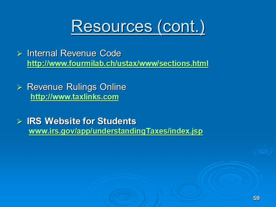 Resources (cont.) Internal Revenue Code Revenue Rulings Online