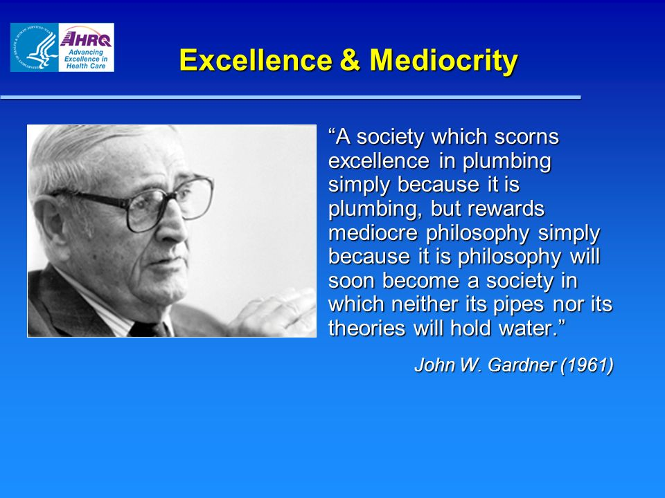 Excellence & Mediocrity