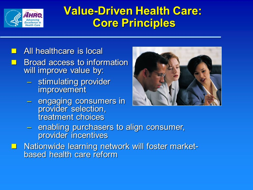 Value-Driven Health Care: Core Principles
