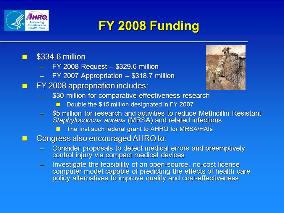 FY 2008 Funding $334.6 million FY 2008 appropriation includes: