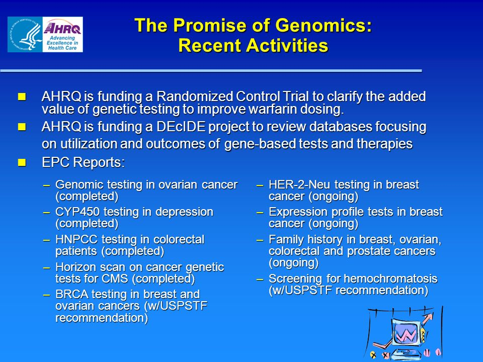 The Promise of Genomics: Recent Activities
