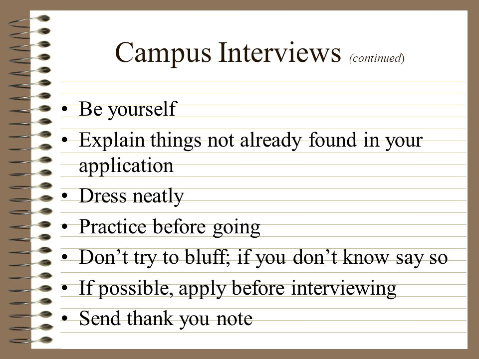 Campus Interviews (continued)