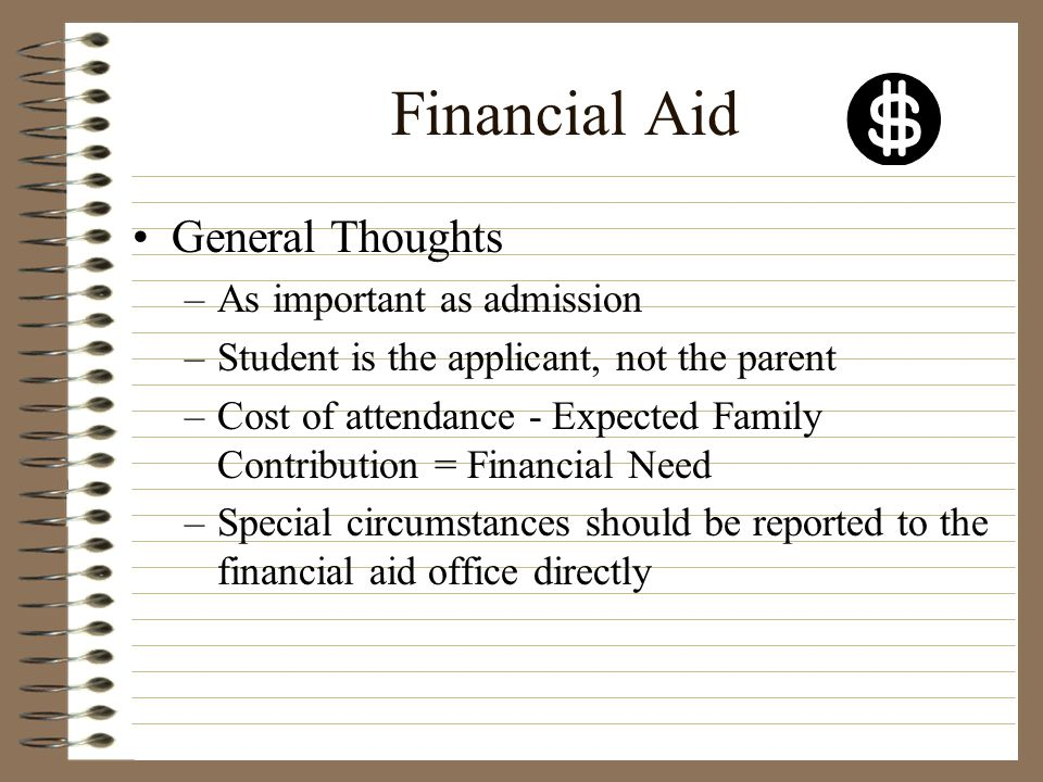 Financial Aid General Thoughts As important as admission