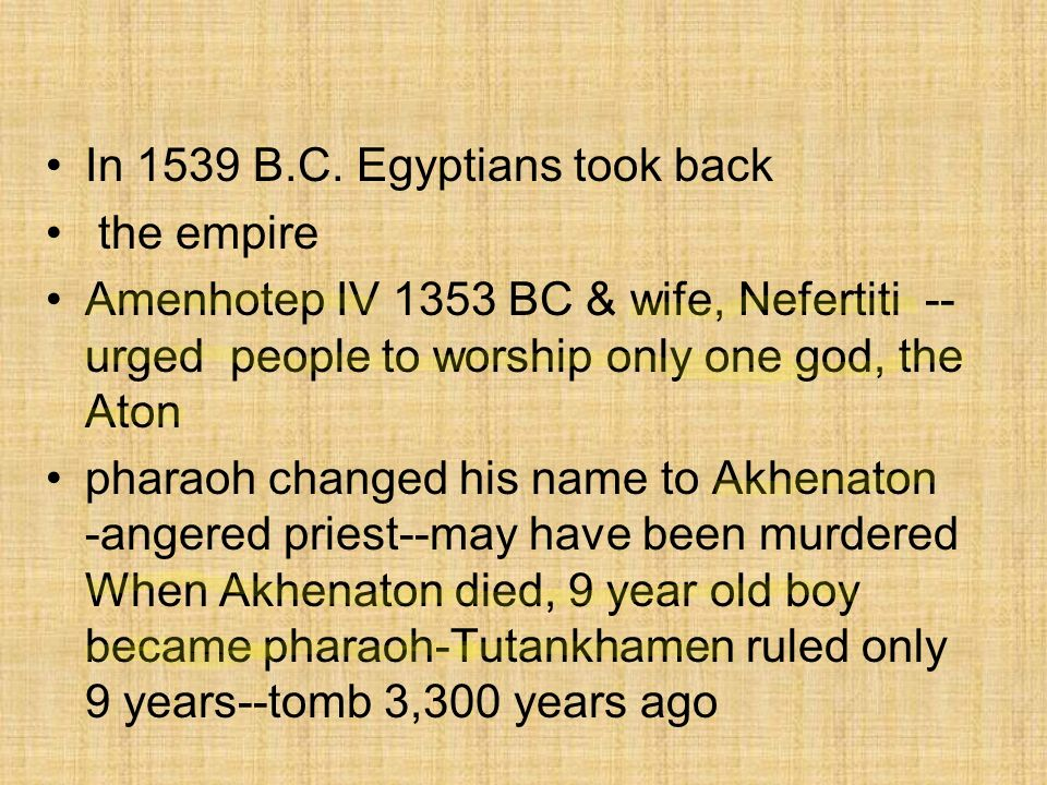 In 1539 B.C. Egyptians took back
