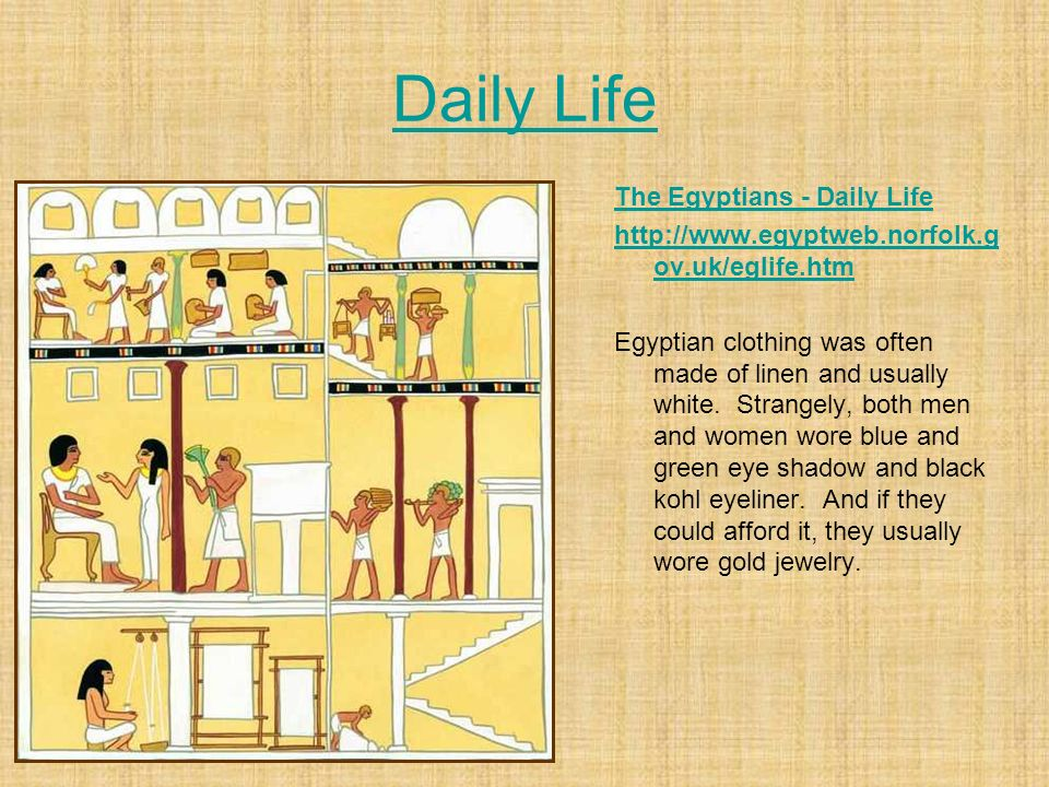 Daily Life The Egyptians - Daily Life
