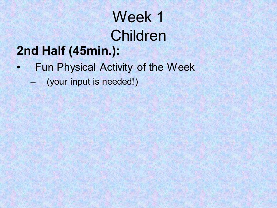Week 1 Children 2nd Half (45min.): Fun Physical Activity of the Week