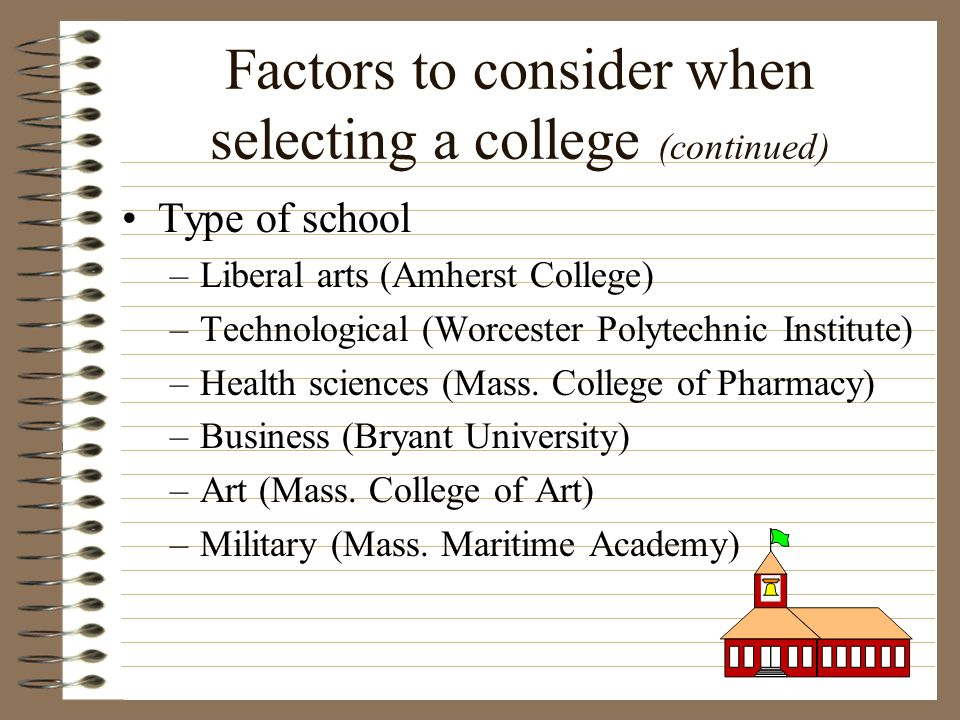 Factors to consider when selecting a college (continued)