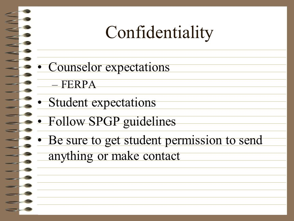 Confidentiality Counselor expectations Student expectations