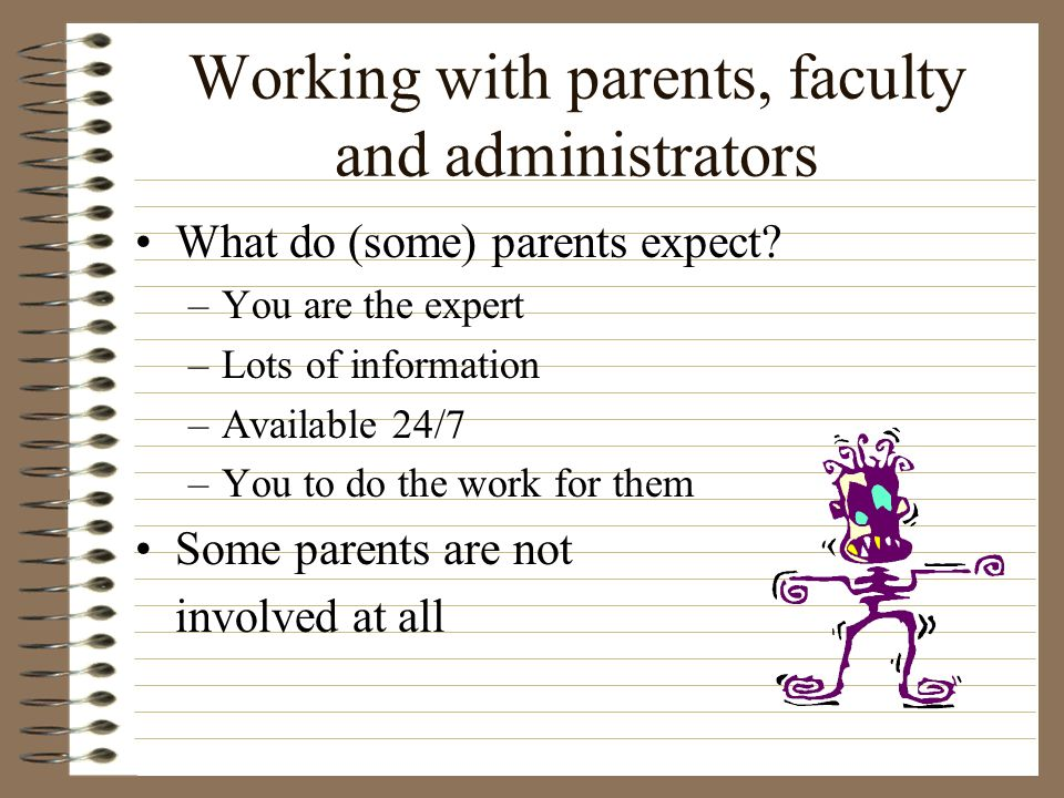 Working with parents, faculty and administrators