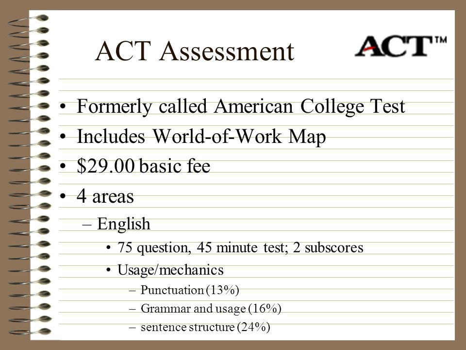 ACT Assessment Formerly called American College Test