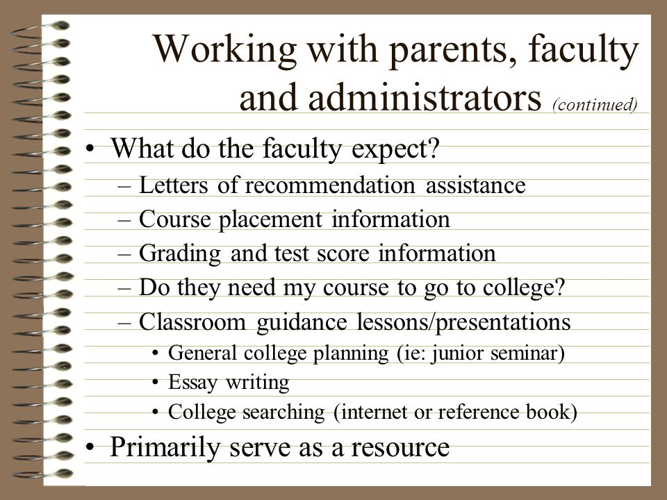 Working with parents, faculty and administrators (continued)