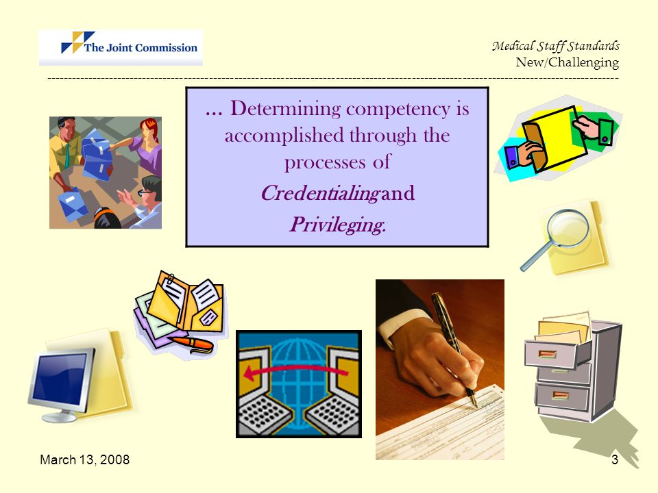 … Determining competency is accomplished through the processes of