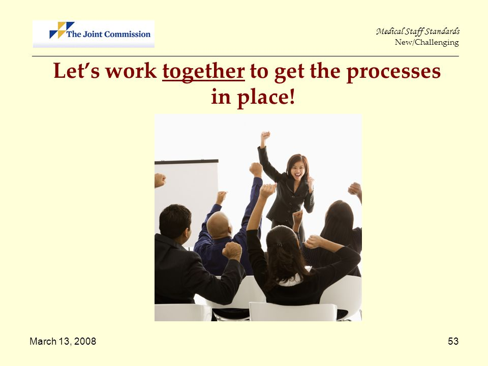 Let's work together to get the processes in place!