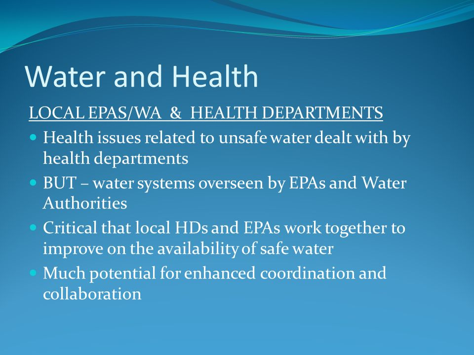 Water and Health LOCAL EPAS/WA & HEALTH DEPARTMENTS