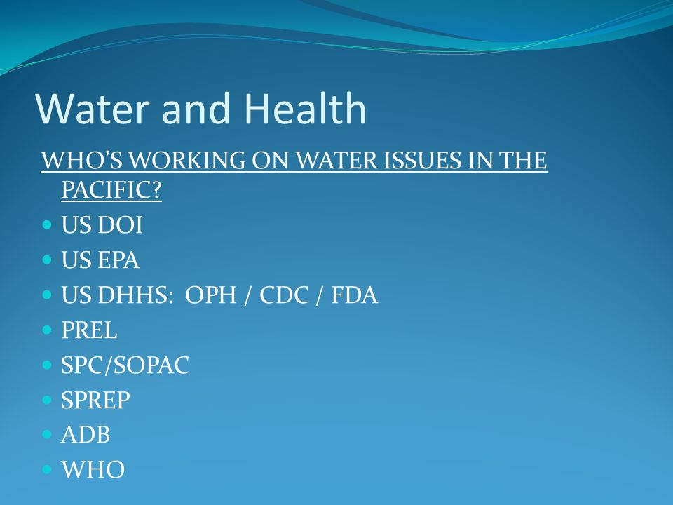 Water and Health WHO'S WORKING ON WATER ISSUES IN THE PACIFIC US DOI
