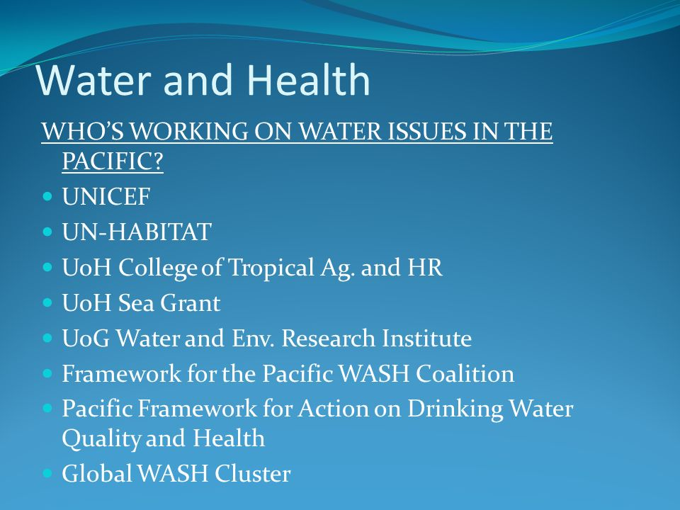 Water and Health WHO'S WORKING ON WATER ISSUES IN THE PACIFIC UNICEF