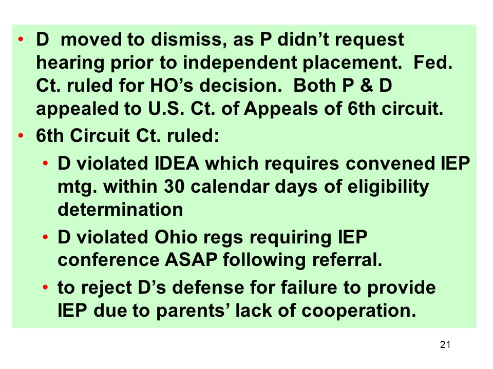 D moved to dismiss, as P didn't request hearing prior to independent placement. Fed. Ct. ruled for HO's decision. Both P & D appealed to U.S. Ct. of Appeals of 6th circuit.
