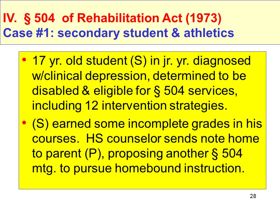 IV. § 504 of Rehabilitation Act (1973) Case #1: secondary student & athletics