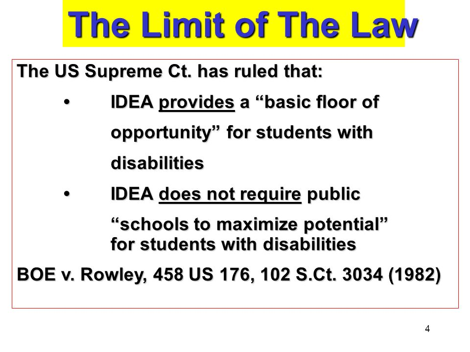 The Limit of The Law The US Supreme Ct. has ruled that: