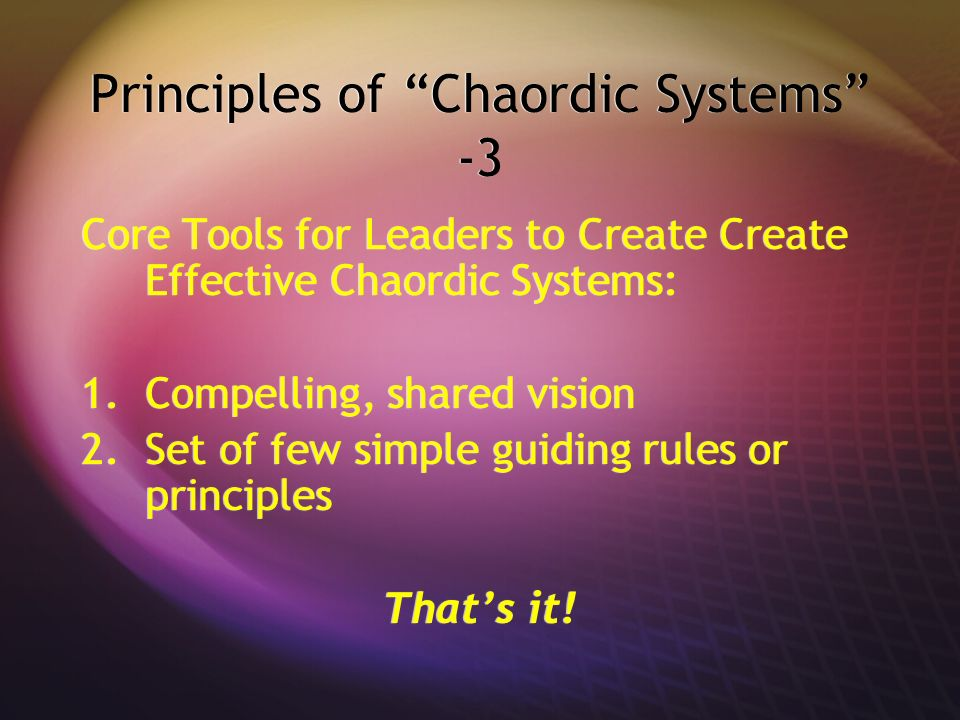 Principles of Chaordic Systems -3