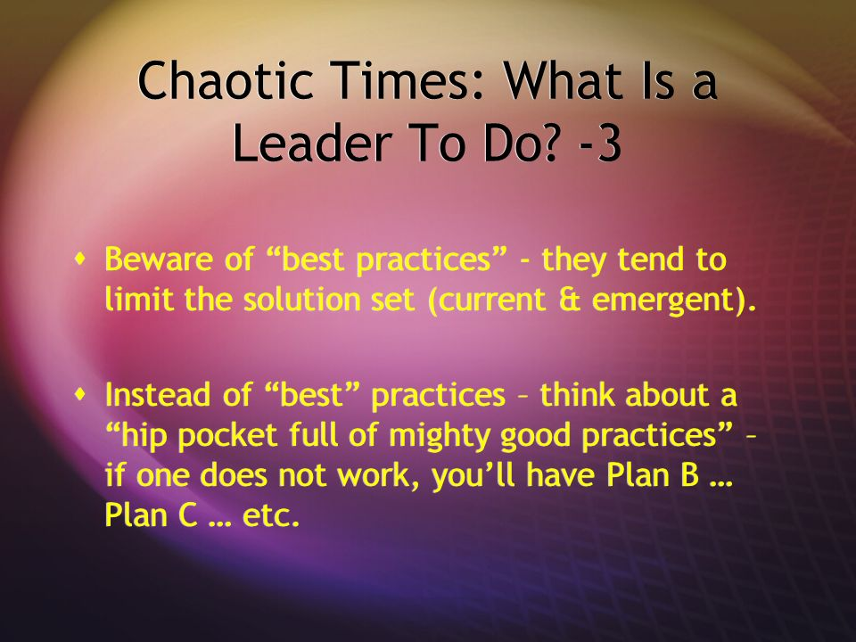Chaotic Times: What Is a Leader To Do -3